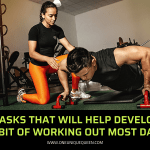 12 Tasks That Will Help Develop A Habit Of Working Out Most Days