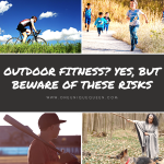 Outdoor Fitness? Yes, But Beware Of These Risks