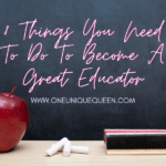 8 Things You Need To Do To Become A Great Educator