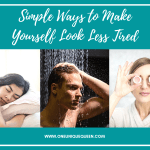 Simple Ways to Make Yourself Look Less Tired