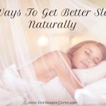 5 Ways To Get Better Sleep Naturally