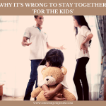 Why It's Wrong To Stay Together 'For The Kids'