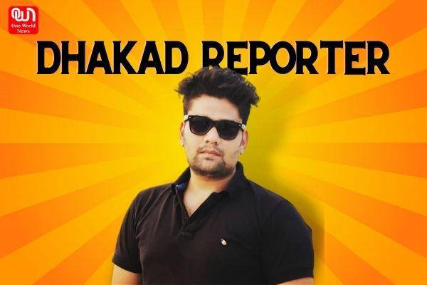 Dhakad Reporter