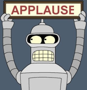 Bender holding an applause sign for awesome roleplayers