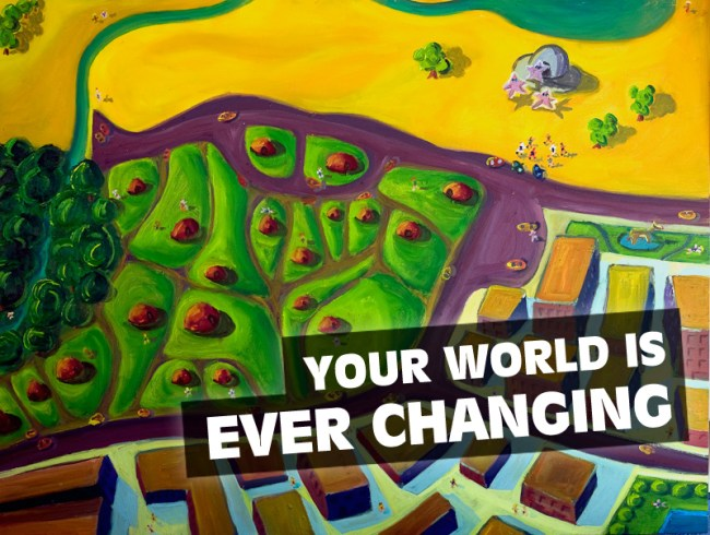 your world is ever changing