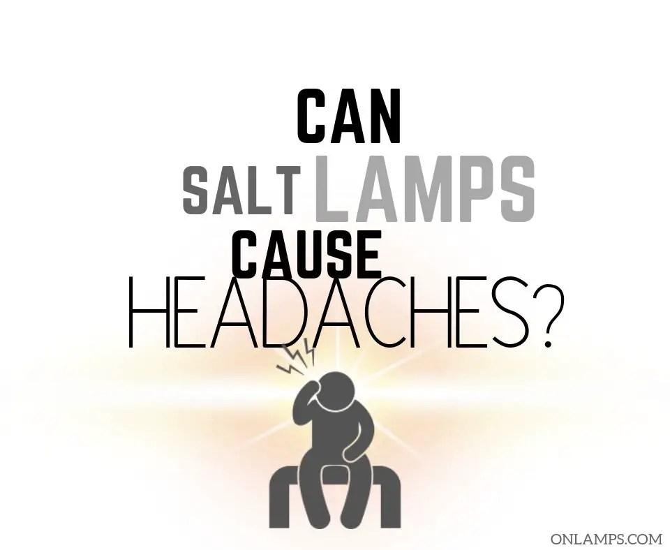 Can Salt Lamps Cause Headaches