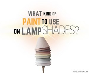 What Kind of Paint to Use on Lamp Shades
