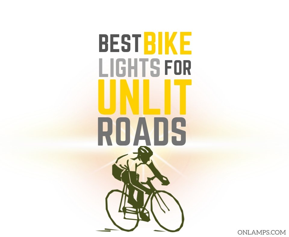Best Bike Lights for Unlit Roads