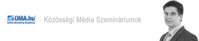 Közösségi Média Szeminárium az Online Marketing Akadémián