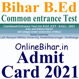 Bihar BEd CET Admit Card 2021