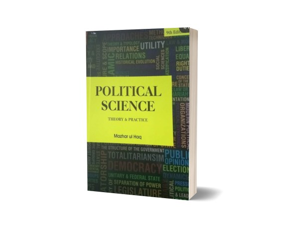 POLITICAL SCIENCE Theory & Practice 2021 By Mazhar ul Haq