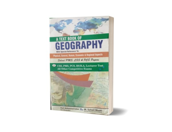 A Text Book OF Geography CSS.PMS-PCS By Muhammad Sohail Bhatti