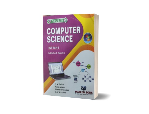 Computer Science ICS Part I (Subjective & Objective) By C M Aslam