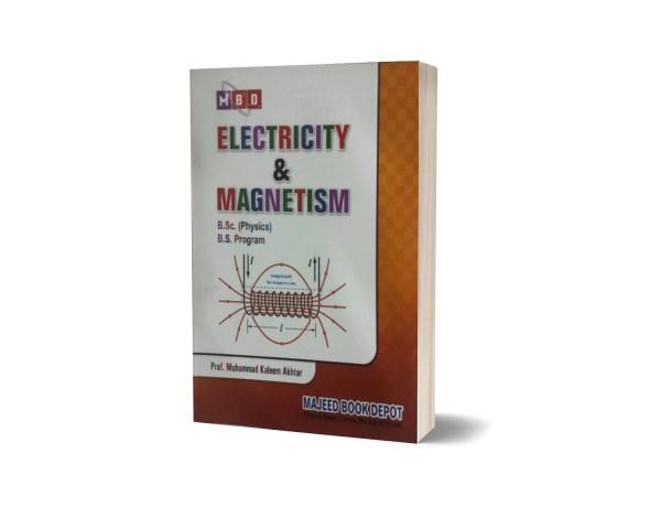 Electricity & Magnetism B.Sc (Physics) B.S Program By Prof.M. Kaleem Akhtar
