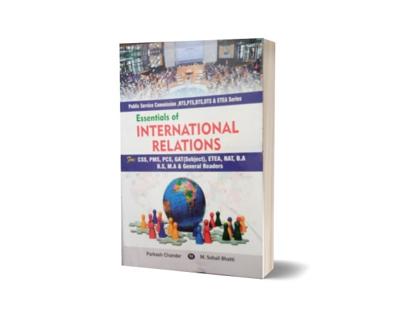 Essentials Of International Relations For CSS.PMS-PCS By Muhammad Sohail Bhatti