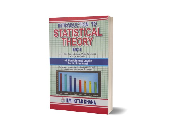 Introduction To Statistical Theory Part I For B.Sc B.Com By Prof. Sher Muhammad Ch