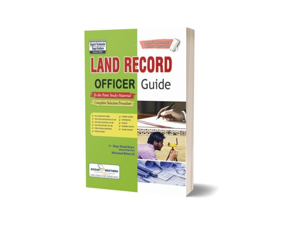 LAND RECORD OFFICER GUIDE By Dogar Brothers