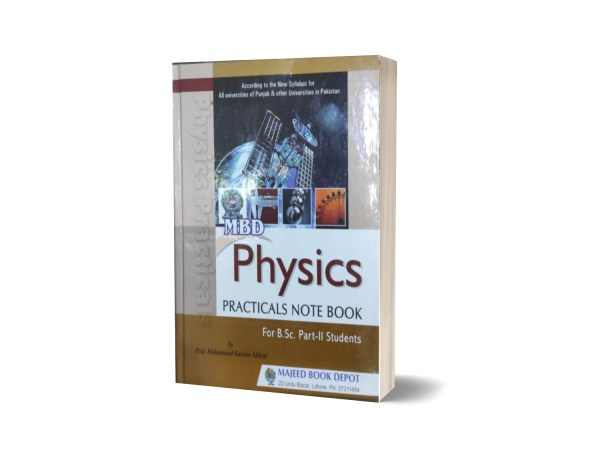 MBD Physics Practicals Note Book For B.Sc Part II By Prof. Muhammad Kaleem Akhtar