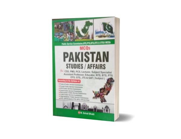 MCQs Pakistan Studies Affairs For CSS.PMS-PCS By Muhammad Sohail Bhatti
