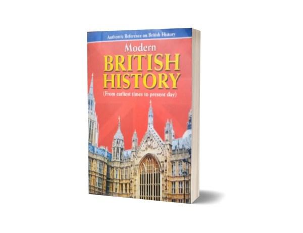 Modern British History (Form Earliest To Present Day) By Muhammad Sohail Bhatti