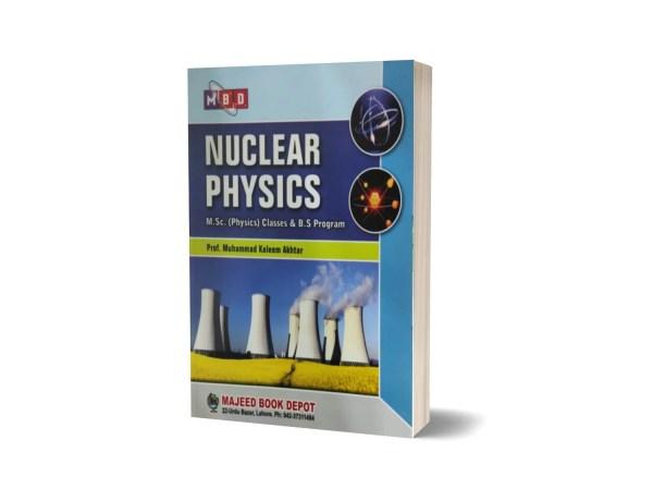 Nuclear Physics M.Sc (Physics) Classes & B.S Program By Prof.M. Kaleem Akhtar