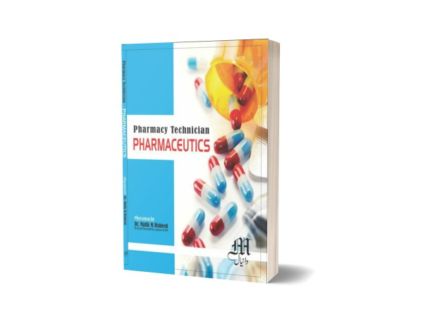 Pharmaceutics pharmacy Technician By Dr. Malik M .Waheed