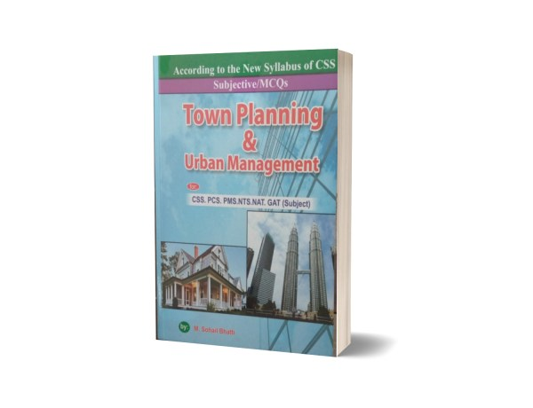 Subjective MCQs Town Planning & Urban Management For CSS.PMS-PCS By Muhammad Sohail Bhatti
