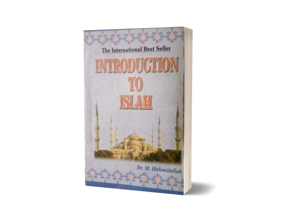 The International Best Seller Introduction To Islam By Dr.M. Hahmidullah