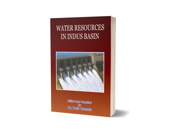 Water Resources in Indus Basin By Dr. Zakir Hussain