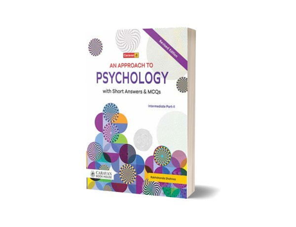 An Approach to Psychology with MCQs for Intermediate-Part-II F.A By Prof. Hamid Khalil & Rakhshanda Shahnaz – Caravan Book House