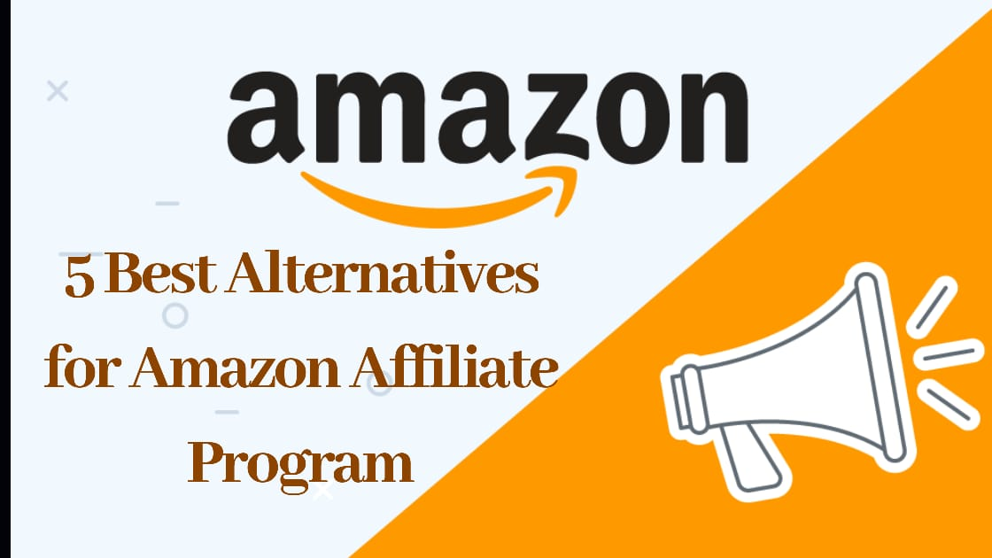 5 Best Alternatives for Amazon Affiliate Program