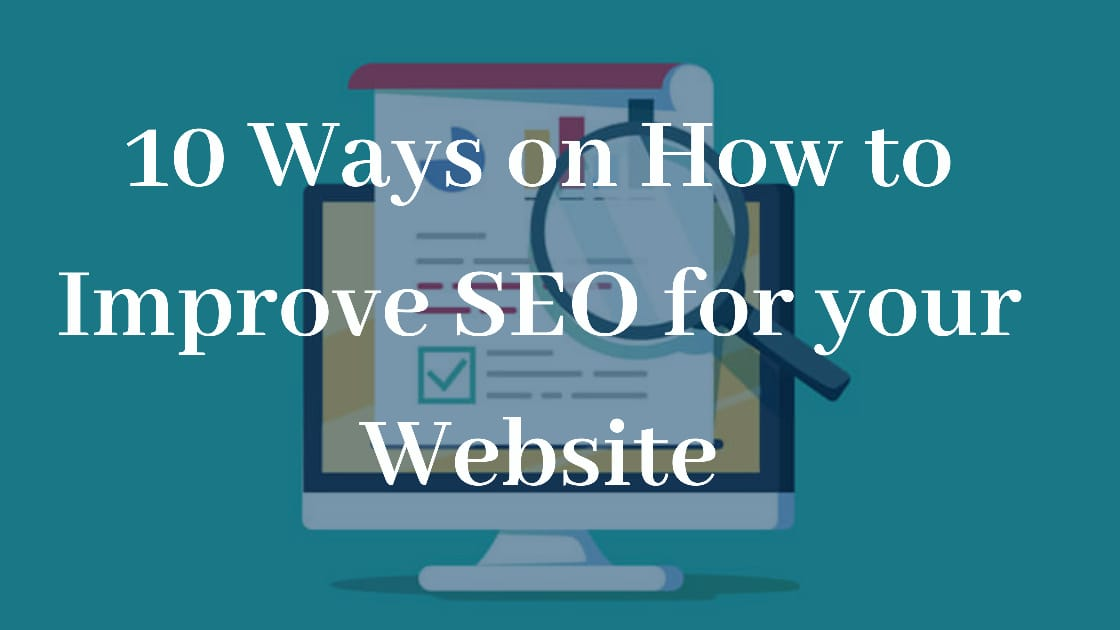 10 Ways on How to Improve SEO for your Website