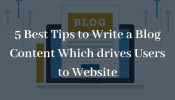 Best Tips to Write Blog Content