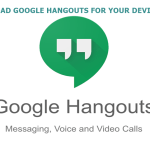 Google Hangouts Mobile App – Google Hangouts App Download For Android, iPad and Mac