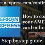 How To Activate American Express Confirm Card @ www.americanexpress.com/confirmcard