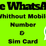 How To Use Whatsapp Without SIM Card & Phone Number