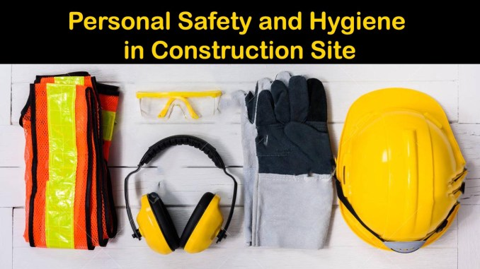 Personal Safety and Hygiene in Construction Site