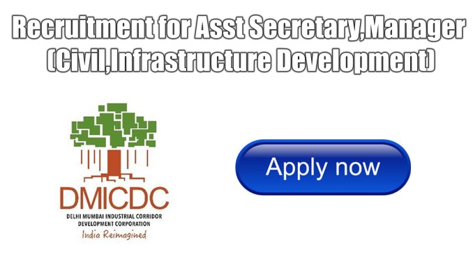 Recruitment for Asst Secretary,Manager (Civil,Infrastructure Development)