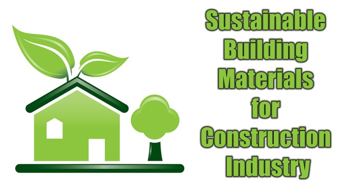 Sustainable Building Materials for Construction Industry