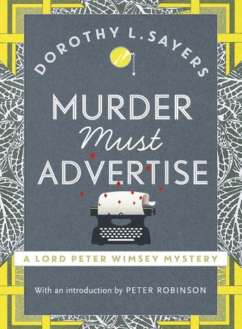 Murder Must Advertise: Classic crime fiction at its best