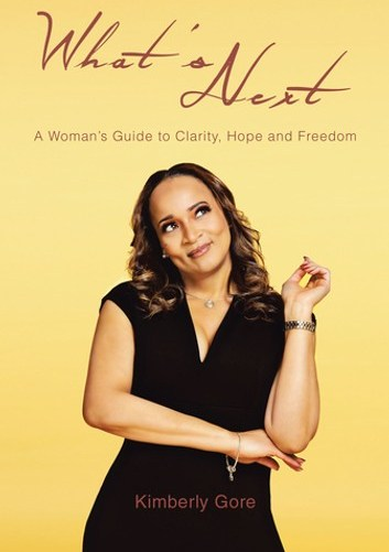What's Next: A Woman's Guide to Clarity, Hope and Freedom