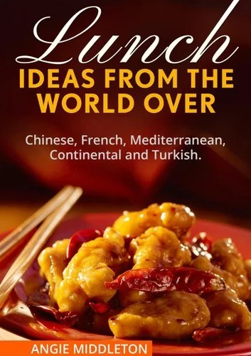 Lunch Ideas from the World Over: Chinese, French, Mediterranean, Continental and Turkish: KITCHEN LOVER, #9