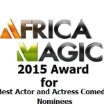 List of Africa Magic 2015 Award for Best Actor and Actress Comedy