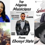 Top Nigeria Musicians From Ebonyi State