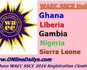 May/June WAEC SSCE 2016 Registration Closing Date