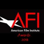 American Film Institute Awards 2016 Nominees, Date an Venue – AFI Announces Dates