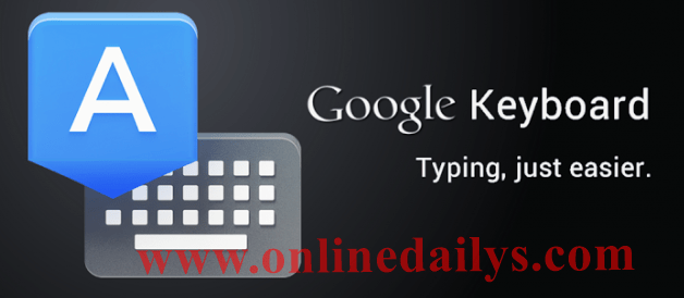 How To Download And Use Google Keyboard On Your Phone