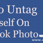 How To Un-tag Yourself From Unwanted Facebook Posts And Photos – Save Yourself From Annoying Tags