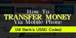 All Banks USSD Code For Money Transfers – Transfer Money Without Internet