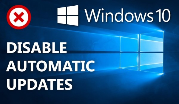 How To Disable Windows 10 Automatic Updates